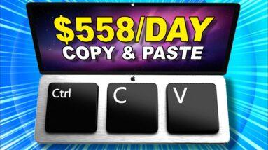 EARN $558/DAY COPY & PASTE [Free & Worldwide]