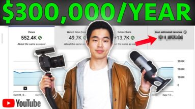 How I Make $300,000 Per Year on YouTube (The Truth)