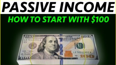 HOW TO MAKE PASSIVE INCOME WITH $100 in 2020 (4 Proven Ways)