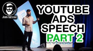 John Crestani Speech - Making Millions With YouTube Ads (PART 2)