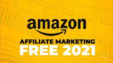 Amazon Affiliate Marketing 2021: Step-By-Step Tutorial For Beginners in 2021