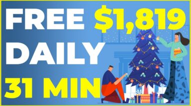 How To Make $1,819.45 In Just 31 Minutes a Day For FREE (Make Money Online)