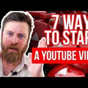 7 WAYS TO START A YOUTUBE VIDEO OR PRESENTATION