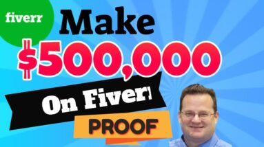 $500,000 on Fiverr | PROOF how to make money on Fiverr