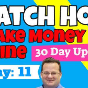 How I Make Money Online | Day 11 Update