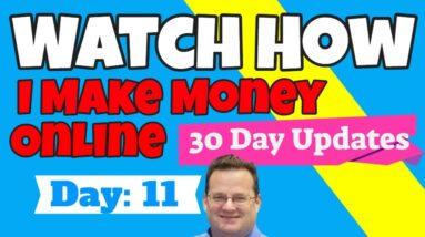 How I Make Money Online   Day 11 Update