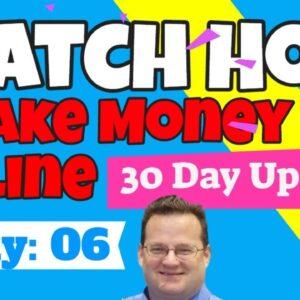 How I Make Money Online | Day 6 Update