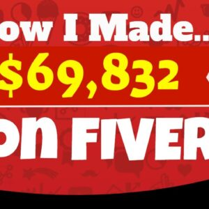 How to make money on Fiverr | How I made $69,832 on Fiverr...and you can too!