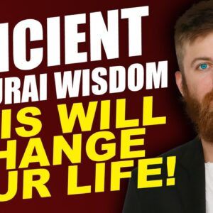 Ancient Japanese Samurai Wisdom